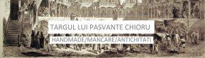 Eveniment Targul lui Pasvante Chiorul - Bucuresti centenar